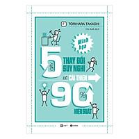 5 Giây Thay Đổi Suy Nghĩ Để Cải Thiện 90% Hiệu Suất (Tái Bản)