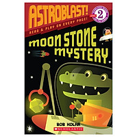 Scholastic Reader Level 2: Astroblast!: Moon Stone Mystery