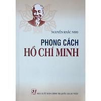Sách Phong Cách Hồ Chí Minh - NXB Chính Trị Quốc Gia Sự Thật