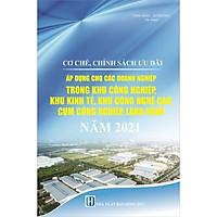 Cơ Chế, Chính Sách Ưu Đãi Áp Dụng Cho Các Doanh Nghiệp Trong Khu Công Nghiệp, Khu Kinh Tế, Khu Công Nghệ Cao, Cụm Công Nghiệp, Làng Nghề Năm 2021