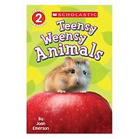 Scholasticastic Reader Level 2: Teensy Weensy Animals (PB)