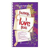 Thông Điệp Yêu Thương - Honey, I Love You (Tái Bản 2018)