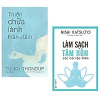 Combo 2 cuốn: Làm sạch tâm hồn - Các bài tập thiền + Thiền Chữa Lành Thân Và Tâm