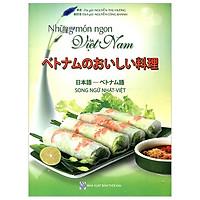 Những Món Ngon Việt Nam (Song Ngữ Nhật Việt)