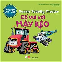Puzzle Activity - Tractor : Đố Vui Với Máy Kéo (Song Ngữ Anh - Việt)