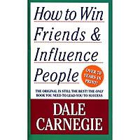 How To Win Friends And Influence People - Đắc Nhân Tâm
