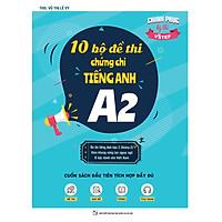 Sách 10 Bộ đề thi chứng chỉ tiếng Anh A2 - Ôn thi Vstep bậc 2 - chứng chỉ ngoại ngữ (Anh văn) bậc 2 khung NLNN Việt Nam