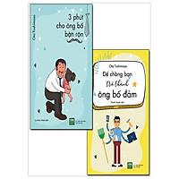 Combo Để Chồng Bạn Trở Thành Ông Bố Đảm + 3 Phút Cho Ông Bố Bận Rộn (Bộ 2 Cuốn)