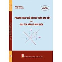 Phương pháp giải bài tập toán cao cấp - Tập 2 - Giải tích hàm số một biến