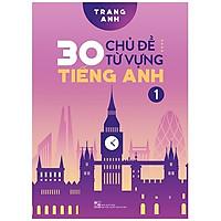 30 Chủ Đề Từ Vựng Tiếng Anh (Tập 1)