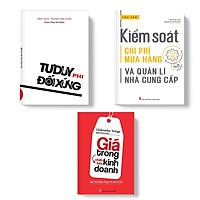 Sách: Combo Xây Dựng Chiến Lược Định Giá Hiệu Quả: Kiểm Soát Chi Phí Mua Hàng Và Quản Lí Nhà Cung Cấp + Giá Trong Chiến Lược Kinh Doanh + Tư Duy Phi Đối Xứng