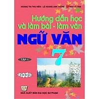Hướng Dẫn Học Và Làm Bài Làm Văn Ngữ Văn 7 Tập 1