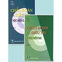 Chẩn đoán và Điều trị Y học hiện đại (Tập 1 + 2)