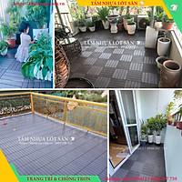 Tấm Lót Sàn Nhựa Ban Công 3T, Vỉ nhựa lót sàn ban công, chống trơn nhà tắm, trang trí sân vườn, chống nóng sân thượng