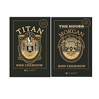 Combo Những Nhà Tài Phiệt Kiến Tạo Nước Mỹ ( Gia Tộc Morgan + Titan - Gia tộc Rockefeller)