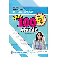 Chinh Phục Từ Vựng Tiếng Hàn Qua 100 Chủ Đề Với Châu Thùy Trang
