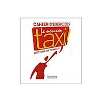 Le Nouveau Taxi!: Cahier D'Exercices 1