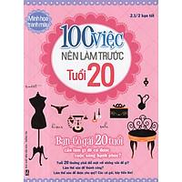 Sách - 100 Việc Nên Làm Trước Tuổi 20