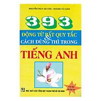 393 Động Từ Bất Quy Tắc Và Cách Dùng Thì Trong Tiếng Anh
