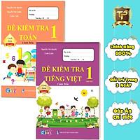 Sách - Combo Đề Kiểm Tra dành cho học sinh lớp 1 - Toán và Tiếng Việt Cánh Diều (2 quyển)