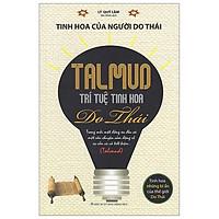 Talmud - Trí Tuệ Tinh Hoa Do Thái