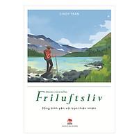 Phong Cách Sống - Friluftsliv - Sống Bình Yên Với Bạn Thiên Nhiên