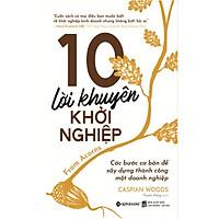 10 Lời Khuyên Khởi Nghiệp (Tái Bản 2019) (Quà Tặng Kèm: Special Tickbook)