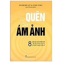 Sách: Từ Quên Đến Ám Ảnh - 8 nỗi ám ảnh phải có để gây dựng lòng tin ở khách hàng Châu Á - TSKD