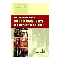 Sổ Tay Tham Khảo Phong Cách Việt Trong Thiết Kế Nội Thất