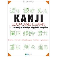 Kanji Look And Learn - 512 Chữ Kanji Có Minh Họa Và Gợi Nhớ Bằng Hình
