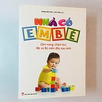 Sách – Nhà Có Em Bé – Cẩm Nang Chăm Sóc Mẹ và Bé năm đầu sau sinh