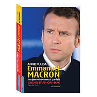 Emmanuel Macron Un Jeune Homme Si Parfait - Chàng Trai Hoàn Hảo