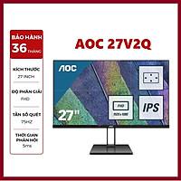 Màn Hình Máy Tính AOC 27V2Q 27'' FHD (1920x1082) 5ms 75Hz IPS AMD FreeSync - Hàng Chính Hãng