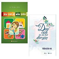 Bộ 2 cuốn sách dành cho cha mẹ có con học mẫu giáo: Khi Con Đi Mẫu Giáo - Dạy Con Đôi Khi Thật Đơn Giản