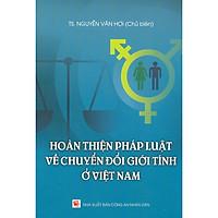 Hoàn Thiện Pháp Luật Về Chuyển Đổi Giới Tính Ở Việt Nam