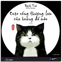 Sách - Cuộc Sống Thượng Lưu Của Hoàng Đế Mèo - Tập 1