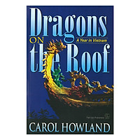 Rồng Bay Trên Mái - Một Ngàn Năm Ở Việt Nam ( Dragons On The Roof A Year In VietNam )