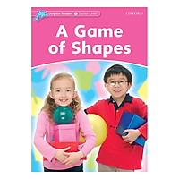 Oxford Dolphin Readers Starter: A Game Of Shapes