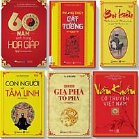 Combo 6 cuốn sách phong thủy 60 năm trong hoa giáo,phong thủy cát tường,bói kiều , cách dựng gia phả,văn khấn
