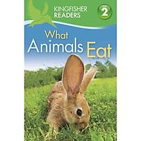 Kingfisher Readers Level 2: What Animals Eat
