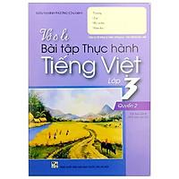 Vở Ô Li Bài Tập Thực Hành Tiếng Việt Lớp 3 - Tập 2 (2018)