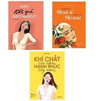 Combo 3 cuốn sách hay nhất về kĩ năng sống của tác giả Vãn Tình: Bạn Đắt Giá Bao Nhiêu? + Khí Chất Bao Nhiêu, Hạnh Phúc Bấy Nhiêu + Không Tự Khinh Bỉ Không Tự Phí Hoài ( Tặng kèm Bookmark Happy Life)