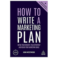 How to Write a Marketing Plan: Define Your Strategy, Plan Effectively and Reach Your Marketing Goals (Creating Success)