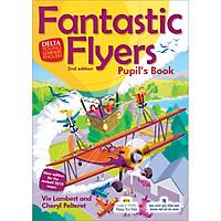 Fantastic Flyers 2nd Edition - Pupil's Book (Kèm CD)