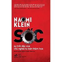 Sách - Sốc - Sự Trỗi Dậy Của Chủ Nghĩa Tư Bản Thảm Họa (tặng kèm bookmark thiết kế)