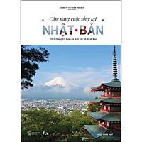Cẩm Nang Cuộc Sống Tại Nhật Bản - 1001 Thông Tin Bạn Cần Biết Khi Tới Nhật Bản (Sách Song Ngữ)