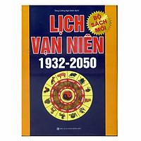 Lịch Vạn Niên 1932 - 2050 (Tái bản 2018)