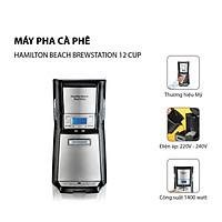 Máy Pha Cà Phê Hamilton Beach BrewStation 12 Cup - 48465-SAU - Hàng Nhập Khẩu