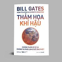 Sách - Thảm Họa Khí Hậu - Cuốn Sách Mới Nhất Của Bill Gates