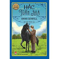 Hắc Tuấn Mã: Hồi Kí Của Một Chú Ngựa [Tác Phẩm Chọn Lọc - Văn Học Anh]